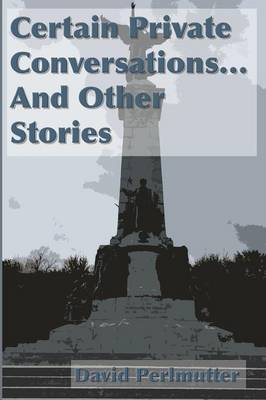Certain Private Conversations... and Other Stories (Paperback)