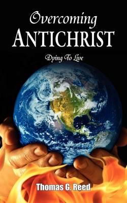 Overcoming Antichrist (Paperback)