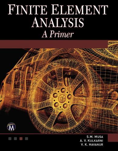 Finite Element Analysis: A Primer