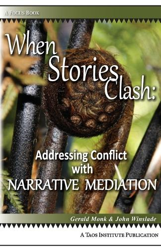 When Stories Clash: Addressing Conflict with Narrative Mediation - Focus Book (Paperback)