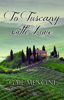 To Tuscany with Love (Paperback)