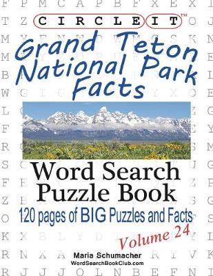 Circle It, Grand Teton National Park Facts, Word Search, Puzzle Book (Paperback)