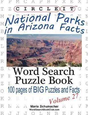 Circle It, National Parks in Arizona Facts, Word Search, Puzzle Book (Paperback)