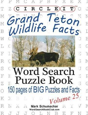 Circle It, Grand Teton Wildlife Facts, Word Search, Puzzle Book (Paperback)