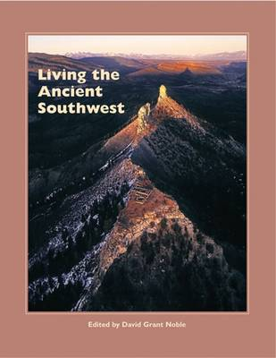 Living the Ancient Southwest - Popular Archaeology (Paperback)