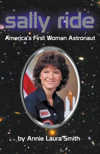Sally Ride - America's First Woman Astronaut (Paperback)