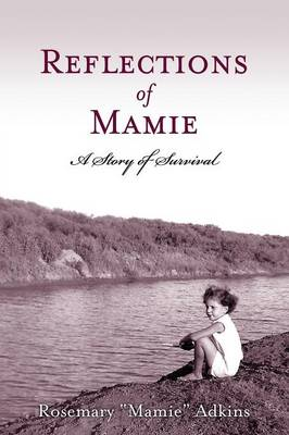 Reflections of Mamie - A Story of Survival (Paperback)
