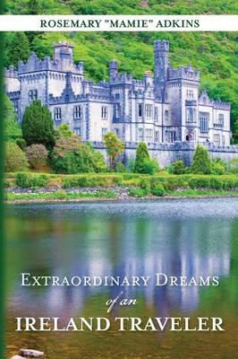 Extraordinary Dreams of an Ireland Traveler (Paperback)