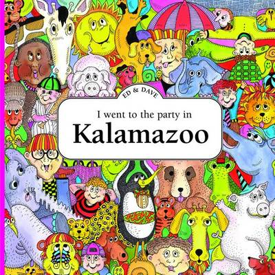 I Went to the Party in Kalamazoo (Paperback)