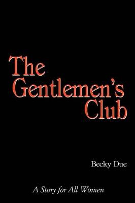 The Gentlemen's Club: A Story for All Women (Paperback)