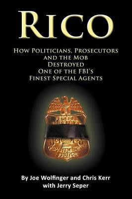 Rico- How Politicians, Prosecutors, and the Mob Destroyed One of the FBI's Finest Special Agents (Paperback)