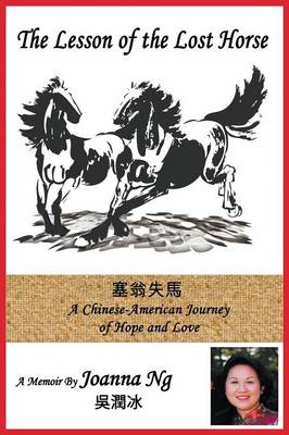 The Lesson of the Lost Horse: A Chinese-American Journey of Hope and Love (Paperback)