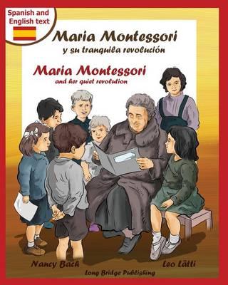Maria Montessori y Su Tranquila Revolucion - Maria Montessori and Her Quiet Revolution: A Bilingual Picture Book about Maria Montessori and Her School Method (Paperback)