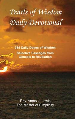 Pearls of Wisdom Daily Devotional, 365 Daily Doses of Wisdom, Selective Passages from Genesis to Revelation (Hardback)