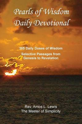 Pearls of Wisdom Daily Devotional, 365 Daily Doses of Wisdom, Selective Passages from Genesis to Revelation (Paperback)