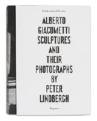 Substance and Shadow - Alberto Giacometti Sculptures And Their Photographs Py Peter Lindbergh (Paperback)