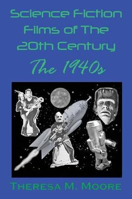 Science Fiction Films of the 20th Century: The 1940s (Paperback)