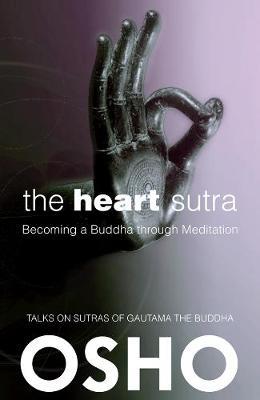 The Heart Sutra: Becoming a Buddha through Meditation - Osho Classics (Paperback)