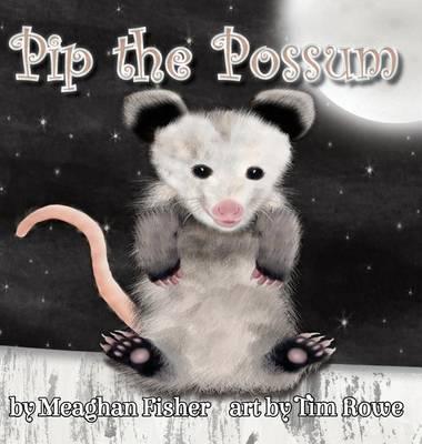 Pip the Possum (Hardback)
