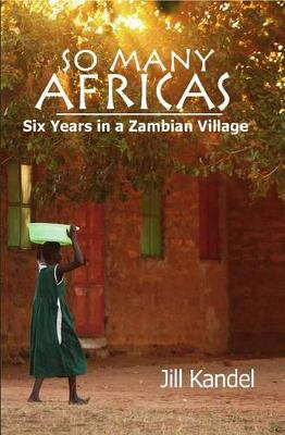 So Many Africas: Six Years in a Zambian Village (Paperback)