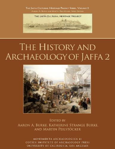 The History and Archaeology of Jaffa 2 - Monumenta Archaeologica (Hardback)