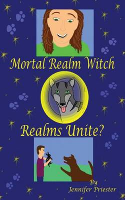Mortal Realm Witch: Realms Unite? - Mortal Realm Witch 3 (Paperback)