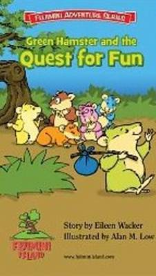 Green Hamster & the Quest for Fun (Paperback)