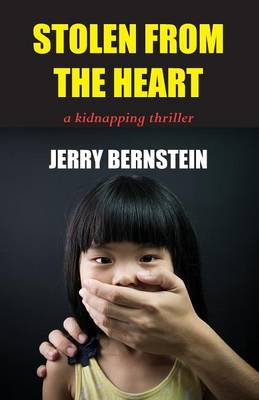 Stolen from the Heart: A Kidnapping Thriller (Paperback)