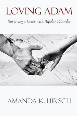 Loving Adam: Surviving a Lover with Bipolar Disorder (Paperback)