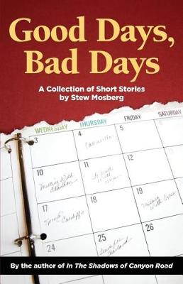 Good Days, Bad Days: A Collection of Short Stories (Paperback)
