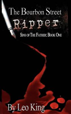 Sins of the Father: The Bourbon Street Ripper (Paperback)