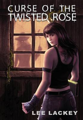 Curse of the Twisted Rose (Hardback)