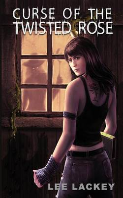 Curse of the Twisted Rose (Paperback)
