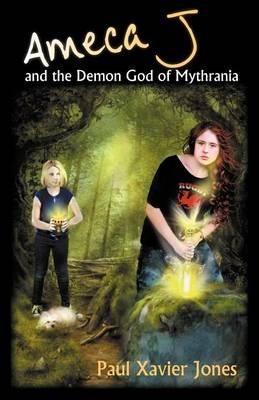 Ameca J and the Demon God of Mythrania (Paperback)