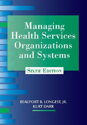 Managing Health Services Organizations and Systems (Paperback)