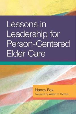 Lessons in Leadership for Person-Centered Elder Care (Paperback)