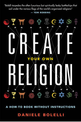 Create Your Own Religion: A How-to Book without Instructions (Paperback)