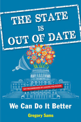 State is out of Date: We Can Do it Better (Paperback)