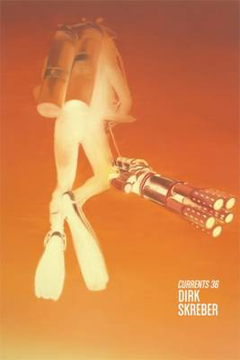 Dirk Skreber - Currents 36 (Paperback)