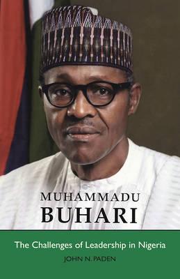 Muhammadu Buhari: The Challenges of Leadership in Nigeria (Paperback)