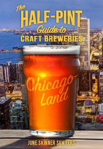 Half-Pint Guide to Craft Breweries: Chicago - Half-Pint Guides (Paperback)
