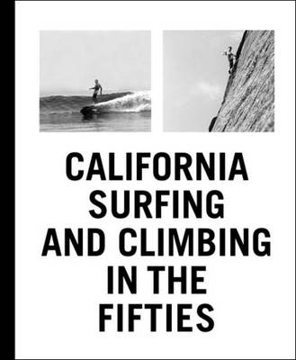 California Surfing and Climbing in the Fifties (Hardback)