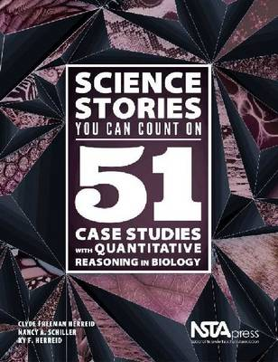 Science Stories You Can Count On: 51 Case Studies With Quantitative Reasoning in Biology (Paperback)