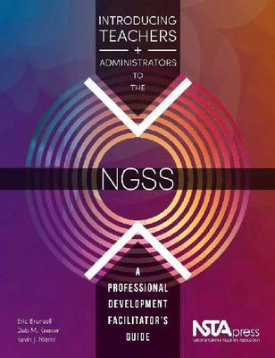 Introducing Teachers and Administrators to the 'NGSS': A Professional Development Facilitator's Guide (Paperback)