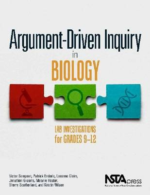 Argument-Driven Inquiry in Biology: Lab Investigations for Grades 9-12 (Paperback)
