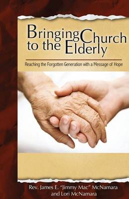 Bringing Church to the Elderly (Paperback)