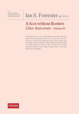 Ian S. Forrester Qc LL.D. a Scot Without Borders Liber Amicorum - Volume II (Hardback)