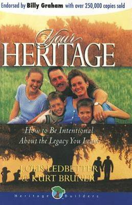 Your Heritage: How to be Intentional About the Legacy You Leave (Paperback)