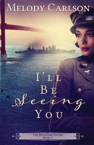 I'll Be Seeing You - Mulligan Sisters 1 (Paperback)