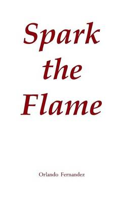 Spark the Flame (Paperback)